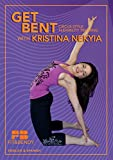 Get Bent - Circus Style Flexibility Training with Kristina Nekyia DVD