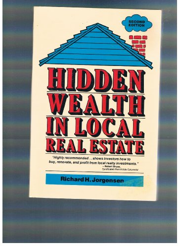 Hidden Wealth in Local Real Estate, Jorgensen, Richard H.