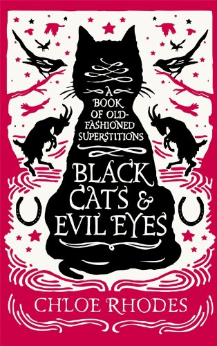 Black Cats and Evil Eyes: A Book of Old-Fashioned Superstitions