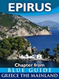 img - for Epirus with Dodona, Ioannina, Parga, Preveza, Arta and the Vikos Gorge - Blue Guide Chapter (from Blue Guide Greece the Mainland) book / textbook / text book