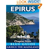 Epirus with Dodona, Ioannina, Parga, Preveza, Arta and the Vikos Gorge - Blue Guide Chapter (from Blue Guide Greece...
