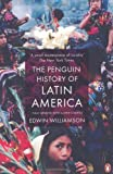 img - for The Penguin History of Latin America Revised Edition by Williamson, Edwin (2010) book / textbook / text book