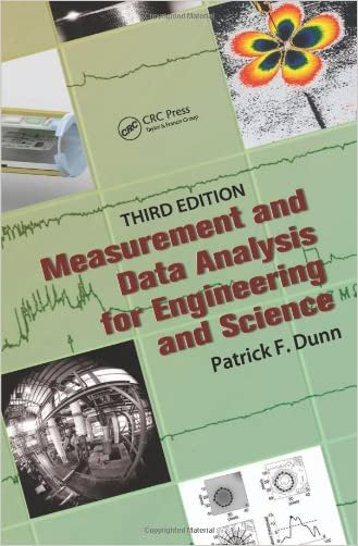 Measurement, Data Analysis, and Sensor Fundamentals for Engineering and Science: Measurement and Data Analysis for Engineering and Science, Third Edition