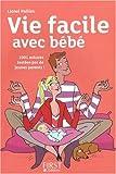 echange, troc Lionel Paillès - Vie facile avec bébé : 1000 trucs & astuces testés et approuvés