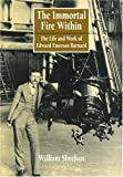 img - for The Immortal Fire Within: The Life and Work of Edward Emerson Barnard book / textbook / text book