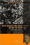 echange, troc Humberto Ak'abal, Nicole Bieri - Les traces du jour et de la nuit : Anthologie poétique, édition trilingue : maya-kiché, espagnol, français