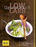 Low Carb - Das Kochbuch (GU Di�t & Gesundheit)