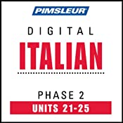 Italian Phase 2, Unit 21-25: Learn to Speak and Understand Italian with Pimsleur Language Programs | [Pimsleur]