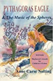img - for Pythagoras Eagle & the Music of the Spheres by Anne Carse Nolting (August 30,2003) book / textbook / text book