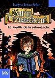 Garin Trousseboeuf, IV:Le souffle de la salamandre
