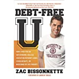 Debt-Free U: How I Paid for an Outstanding College Education Without Loans, Scholarships, orMooching off My Parentsby Zac Bissonnette