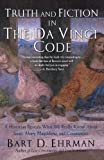 Truth and Fiction in The Da Vinci Code: A Historian Reveals What We Really Know about Jesus, Mary Magdalene, and Constantine (0195307135) by Ehrman, Bart D.