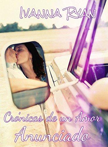 Ivanna Ryan - Crónicas de un Amor Anunciado (Spanish Edition)