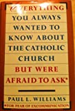 Everything You Always Wanted to Know about the Catholic Church but Were Afraid to Ask