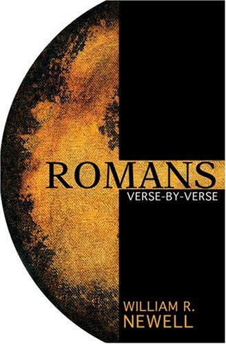 Romans: Verse-By-Verse: A Classic Evangelical Commentary