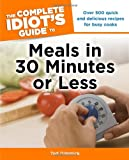 img - for The Complete Idiot's Guide to Meals In 30 Minutes or Less book / textbook / text book