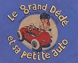 """Afficher """"Le Grand Dédé et sa petite auto"""""""
