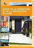echange, troc Claude Guez - Guide de la fermeture et de la protection solaire : Guide technique