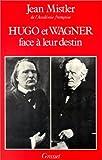 echange, troc Jean Mistler - Hugo et Wagner face à leur destin