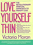 img - for Love Yourself Thin: The Revolutionary Spiritual Approach to Weight Loss book / textbook / text book