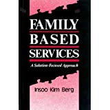 Family Based Servicesby Insoo Kim Berg