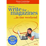 How to Write for Magazines...in One Weekendby Diana Cambridge