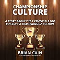 Pillar #2: Championship Culture: A Story about 7 Essentials for Building a Championship Culture Audiobook by Brian Cain Narrated by Brian Cain, Griffin Gum, Matt Morse, Randy Jackson, Erin Cain, Jacob Armstrong