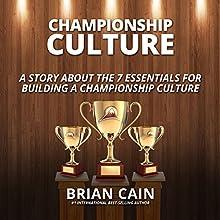 Pillar #2: Championship Culture: A Story about 7 Essentials for Building a Championship Culture | Livre audio Auteur(s) : Brian Cain Narrateur(s) : Brian Cain, Griffin Gum, Matt Morse, Randy Jackson, Erin Cain, Jacob Armstrong