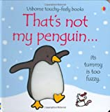 Fiona Watt That's Not My Penguin (Usborne Touchy Feely)