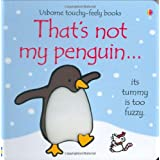 That's Not My Penguin (Usborne Touchy Feely)by Fiona Watt
