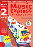 Music Express Interactive - 2: Site License: Ages 6-7 (0713685964) by MacGregor, Helen