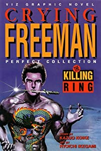 The Killing Ring: Crying Freeman by Kazuo Koike and Ryoichi Ikegami