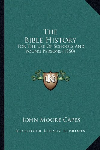 The Bible History: For the Use of Schools and Young Persons (1850)