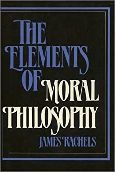 utilitarianism james rachels James rachels says it best what would you do how does the subject of cancer treatment apply to the moral theories of egoism and utilitarianism.