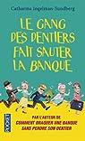 Le Gang des dentiers fait sauter la banque par Ingelman-Sundberg