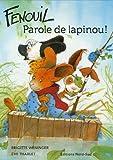 echange, troc Brigitte Weninger - Fenouil : Parole de lapinou !