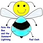 Pete the Bee and the Summer Lightning: Pete the Bee Stories, Book 21 | Paul Cook