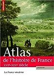 """Afficher """"Atlas de l'histoire de France n° 2 La France moderne XVIe-XIXe siècle"""""""