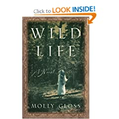 Wild Life: A Novel by Molly Gloss