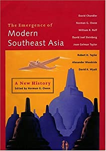The Emergence Of Modern Southeast Asia: A New History by David Chandler, William R. Roff, David Joel Steinberg and Jean Gelman Taylor