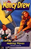 MAKING WAVES (NANCY DREW FILES 81)
