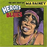 Heroes Of The Blues-The Very Best Of Ma Rainy