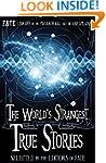 The World's Strangest True Stories: F...