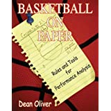 Basketball on Paper: Rules and Tools for Performance Analysis ~ Dean Oliver