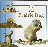 The Prairie Dog (Life Cycles (Raintree Hardcover)) (0817243658) by Crewe, Sabrina