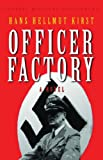 Cassell Military Classics: Officer Factory: A Novel (0304361895) by Kirst, Hans Hellmut