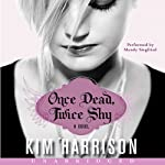 Once Dead, Twice Shy: Madison Avery, Book 1 (       UNABRIDGED) by Kim Harrison Narrated by Mandy Siegfried