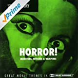 Horror! Monsters, Witches & Vampires