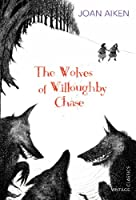 The Wolves of Willoughby Chase (The Wolves Chronicles series Book 1)