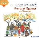Calendrier 2016 : Fruits et Legumes a...